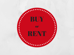 Should I Buy or Rent?